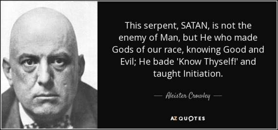quote-this-serpent-satan-is-not-the-enemy-of-man-but-he-who-made-gods-of-our-race-knowing-aleister-crowley-72-95-41